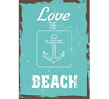 Summer quote poster love the beach Photographic Print