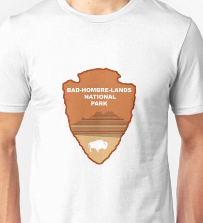 Bad Hombre Lands National Park Unisex T-Shirt