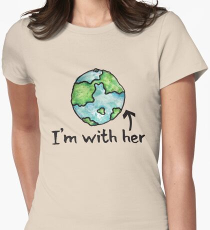 I'm with her mother earth day Womens Fitted T-Shirt