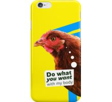 "Chick Fever: ""Do What You Want (With My Body)"" iPhone Case/Skin"