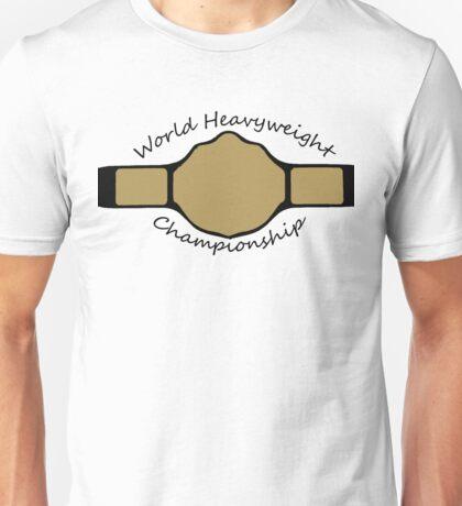 World Heavyweight Championship Unisex T-Shirt