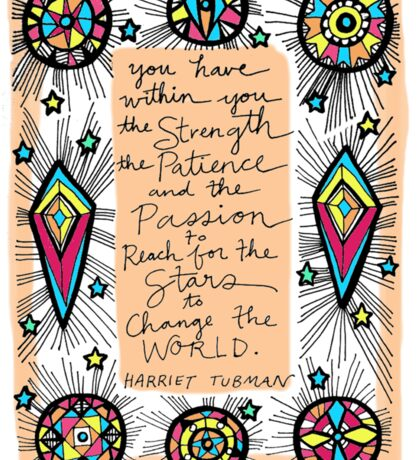 Harriet Tubman Inspirational Quote // Primary Rainbow Geometric Star Design // Reach for the Stars // Change the World // African American Woman Quote Sticker