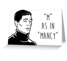 Archer - M AS IN MANCY Greeting Card