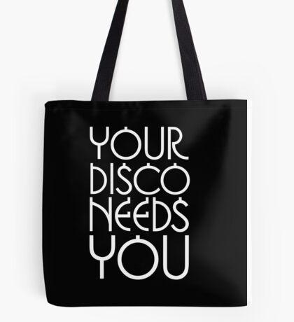 Your Disco Needs You Tote Bag