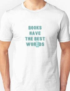 Books have the best... Unisex T-Shirt