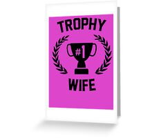 TROPHY NUMBER 1 WIFE Greeting Card