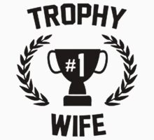 TROPHY NUMBER 1 WIFE by awesomegift