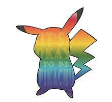It's ok to be pikachu Photographic Print