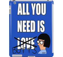 All you need is butts iPad Case/Skin