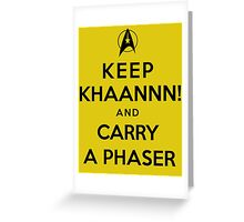 Keep KHAAANN! and Carry A Phaser Greeting Card