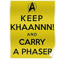 Keep KHAAANN! and Carry A Phaser Poster