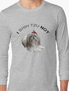 I Shih Tzu Not Long Sleeve T-Shirt