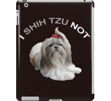 I Shih Tzu Not iPad Case/Skin