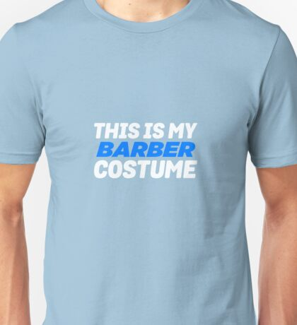 My Barber Costume Unisex T-Shirt