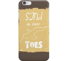 Beach poster sand in our toes iPhone Case/Skin