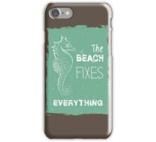 Summer quote poster the beach fixes everything iPhone Case/Skin