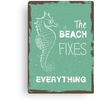 Summer quote poster the beach fixes everything Canvas Print