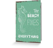 Summer quote poster the beach fixes everything Greeting Card