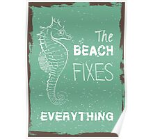 Summer quote poster the beach fixes everything Poster