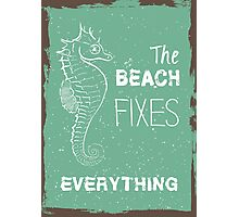 Summer quote poster the beach fixes everything Photographic Print