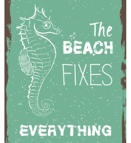 Summer quote poster the beach fixes everything Sticker