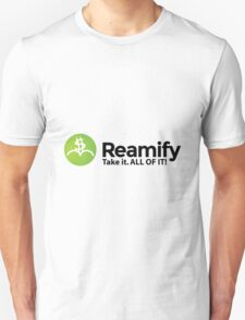 Reamify Takes It All T-Shirt