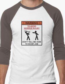Warning - Don't Tell Me How To Do My Job Men's Baseball ¾ T-Shirt