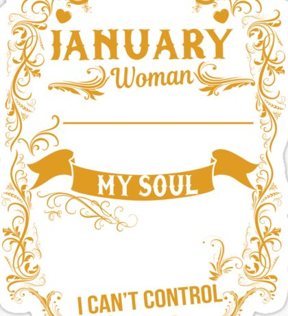 I'M A January Woman I Was Born With My Heart On My Sleeve A Fire T-Shirt Sticker