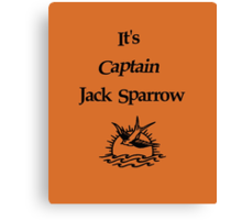 It's Captain Jack Sparrow Canvas Print