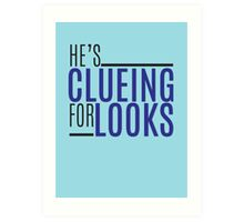 clueing for looks Art Print