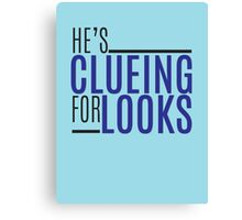 clueing for looks Canvas Print