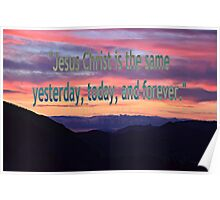 """""""Jesus Christ is the same..."""" ~ digital paint effect Poster"""