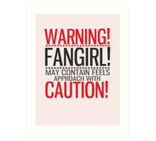 WARNING! FANGIRL (II) Art Print
