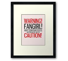 WARNING! FANGIRL (II) Framed Print