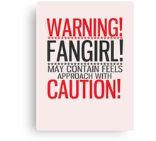 WARNING! FANGIRL (II) Canvas Print