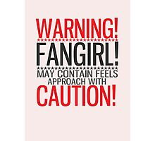 WARNING! FANGIRL (II) Photographic Print
