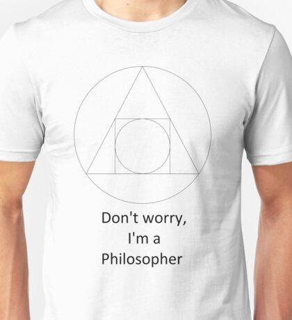 Don't worry, I'm a Philosopher Unisex T-Shirt