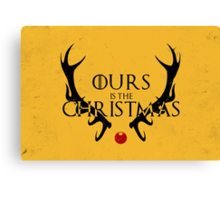 Ours Is The Christmas Canvas Print