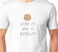 Risk it for a Biscuit Unisex T-Shirt