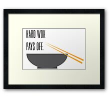 hard wok pays off Framed Print
