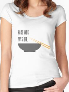 hard wok pays off Women's Fitted Scoop T-Shirt