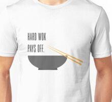 hard wok pays off Unisex T-Shirt