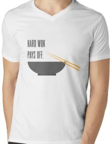 hard wok pays off Mens V-Neck T-Shirt