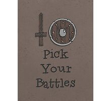 Pick Your Battles Photographic Print