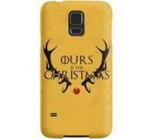 Ours Is The Christmas Samsung Galaxy Case/Skin