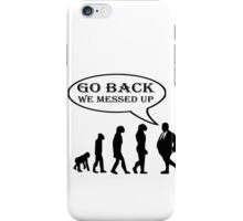 GO BACK (SURVIVAL OF THE FATTEST) iPhone Case/Skin