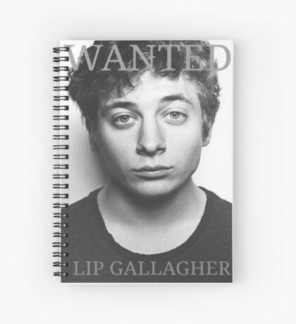 WANTED LIP GALLAGHER - Shameless US Spiral Notebook