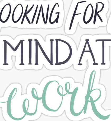 Looking For A Mind At Work - Hamilton Quote Sticker