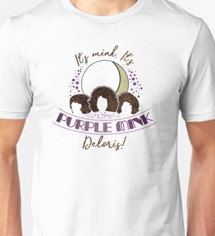 It's Purple Mink, Deloris! Unisex T-Shirt