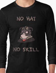 No hat No skill Long Sleeve T-Shirt